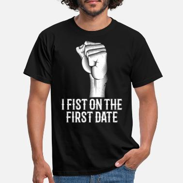 Sales Expressions I Fist On The First Date, fist sex sale fisting - T-shirt Homme