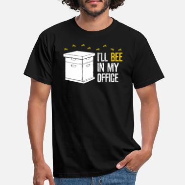 Office Funny Beekeeper Design - I'll be in My Office - - Men's T-Shirt
