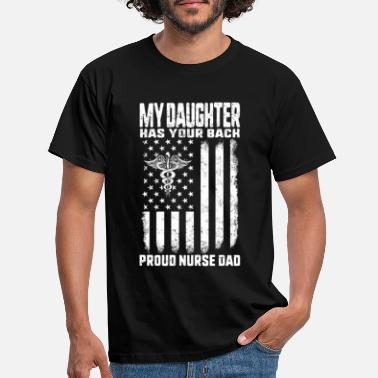 The Doctor Nurse Dad My Daughter Has Your Back American Flag - Men's T-Shirt
