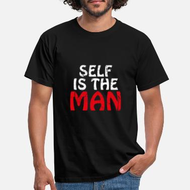 Eher Self is the man Denglisch - Männer T-Shirt