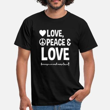 Love Love Peace and more Love - T-shirt Homme
