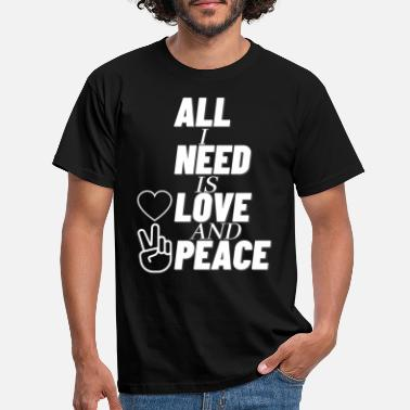 Love With Heart All I Need Is Love And Peace Hippie Frieden - Männer T-Shirt
