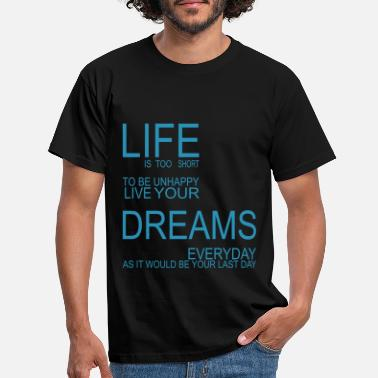 Quote LIFE is too short - Men's T-Shirt