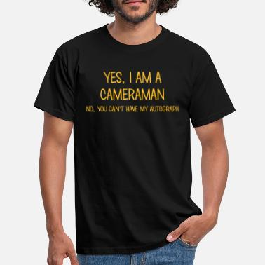 Cameraman cameraman yes no cant have autograph - Men's T-Shirt
