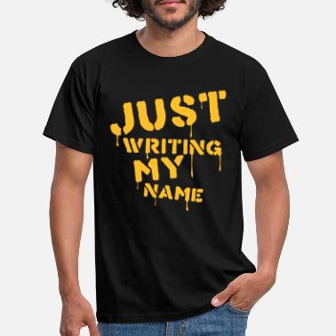 Writing Just writing my name - T-shirt Homme