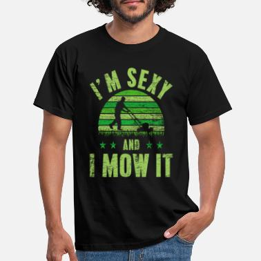 Mow Lawn Mowing Sexy - Men's T-Shirt