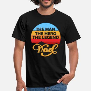 Dad The Man The Hero The Legend Father's Day - Mannen T-shirt