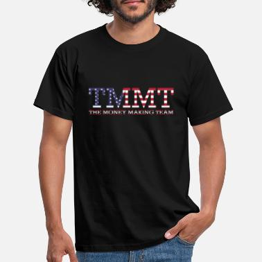 #TMMT The Money Making Team USA - Männer T-Shirt