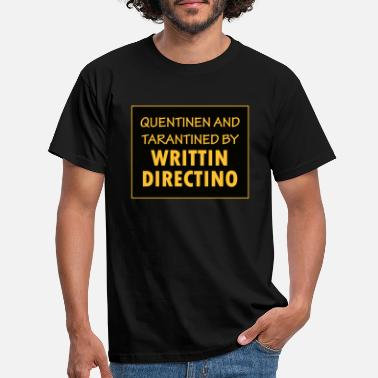 Tarantino Quentinen and Tarantined by Writtin Directino - Men's T-Shirt