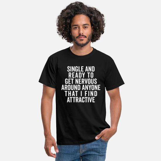 Quotes T-Shirts - Single And Nervous Funny Quote - Men's T-Shirt black