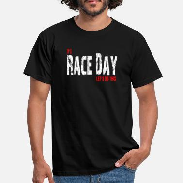 Race Day Nordschleife - its race day! - Men's T-Shirt