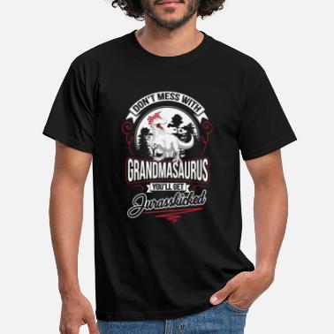 Name Dont Mess With Grandmasaurus Youll Get - Men's T-Shirt