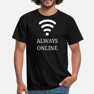 Online Always online - Always online - Men's T-Shirt