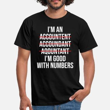 Accountant Funny I'm An Accountant Good With Numbers T-shirt - Men's T-Shirt