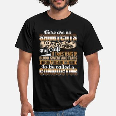 Conductor Conductor To Be Called A Conductor - Men's T-Shirt