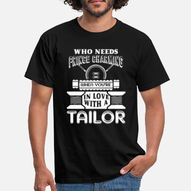 Tailor Tailor In Love With A Tailor - Men's T-Shirt