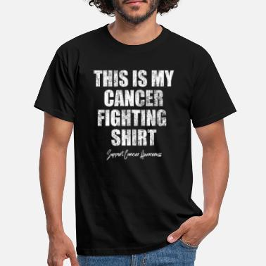 Fight This is my Cancer Fighting Shirt - Men's T-Shirt