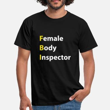 Female Female Body Inspector - Men's T-Shirt
