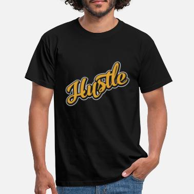 To Earn Hustle earn money quickly - Men's T-Shirt
