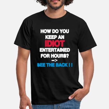 Best Selling How Do You Keep An Idiot Entertained - front - T-shirt herr