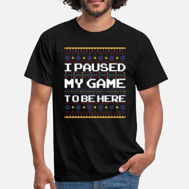 Geek I Paused My Game To be Here - Christmas Xmas Gamer - Men's T-Shirt