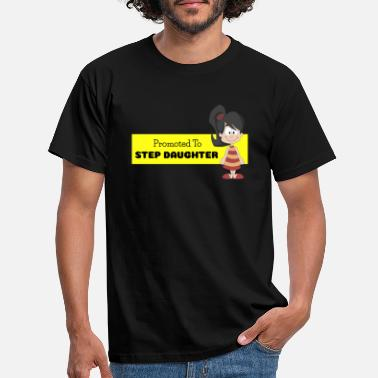 Step Brothers Promoted To Step datter - T-shirt mænd