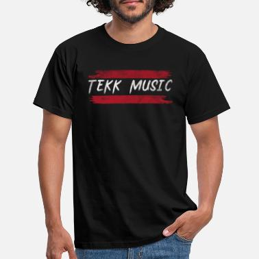 Techno T-shirt Motif Cadeau Tekk Techno Music Hard - T-shirt Homme