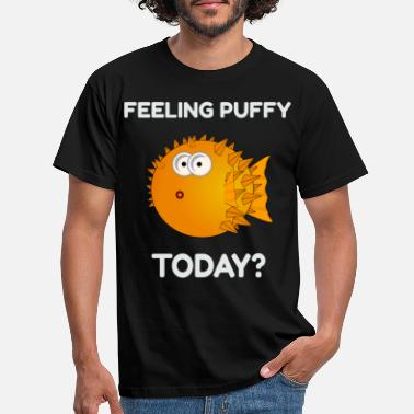 Blowfish Feeling Puffy like a blowfish today? - Männer T-Shirt