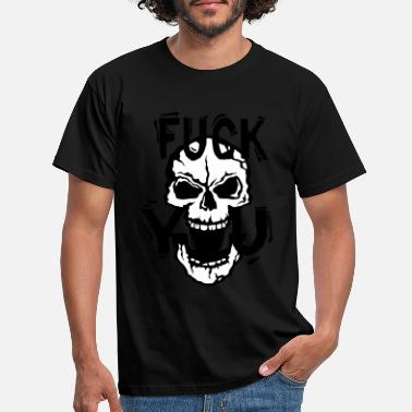 Fuck You fuck you insulte citation tete mort skull - T-shirt Homme