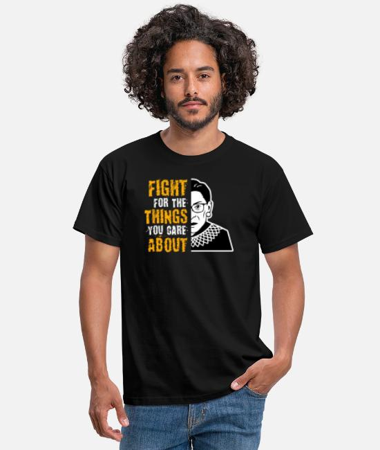 Ruth T-Shirts - Notorious RBG, Fight For The Thing You Care About - Men's T-Shirt black