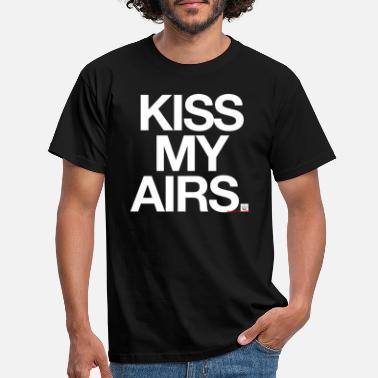 Ruck Kiss My Airs - King of the Raffle - Men's T-Shirt