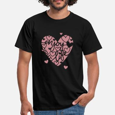 Be My Valentine enjoy your life - Männer T-Shirt
