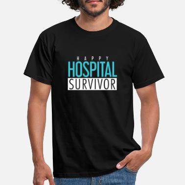 Hospital Out of Hospital - Happy Hospital Survivor - Männer T-Shirt