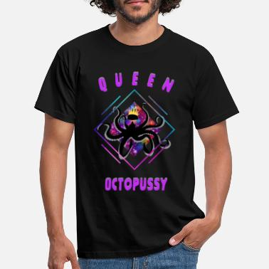 Queen octopussy - Männer T-Shirt