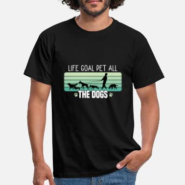 Peter Life Goal Pet All The Dogs Grappig cadeau Huisdier minnaar - Mannen T-shirt