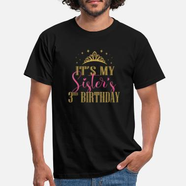 Bro It's My Sister's 3rd Birthday Girls Party Family - Men's T-Shirt