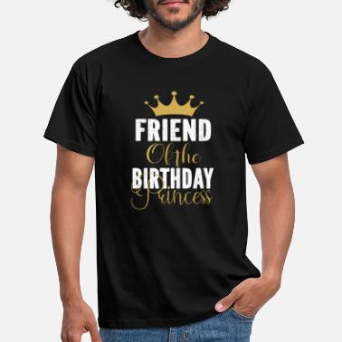 Keep Calm Friend Of The Birthday Princess Girls Party design - Men's T-Shirt