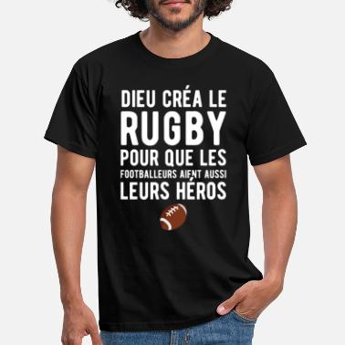 Rugby Dieu créa le rugby humour - T-shirt Homme
