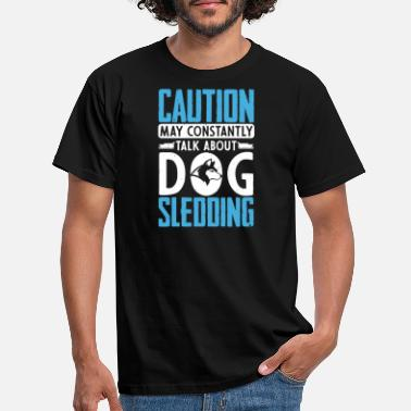 Sled DOG SLEDDING - Men's T-Shirt
