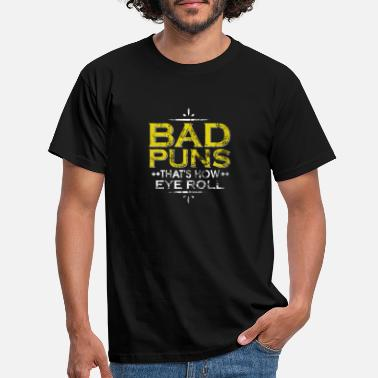Pun Funny Bad Puns That's How Eye Roll Cute Distressed - Men's T-Shirt