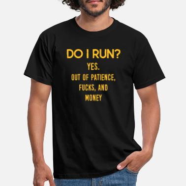 Funny Funny Quote: DO I Run? - T-shirt herr