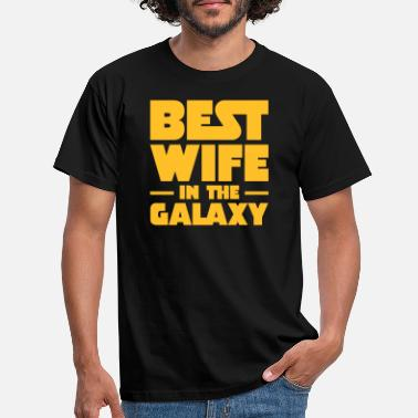 Galaxy Best Wife In The Galaxy - Miesten t-paita