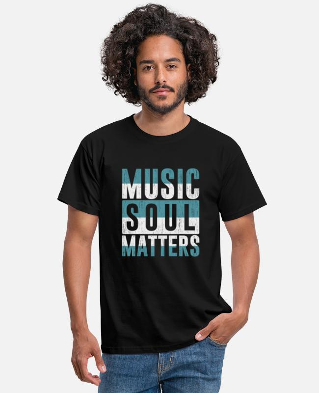 Singer T-Shirts - Soul Music Matters Say Gift Music - Men's T-Shirt black