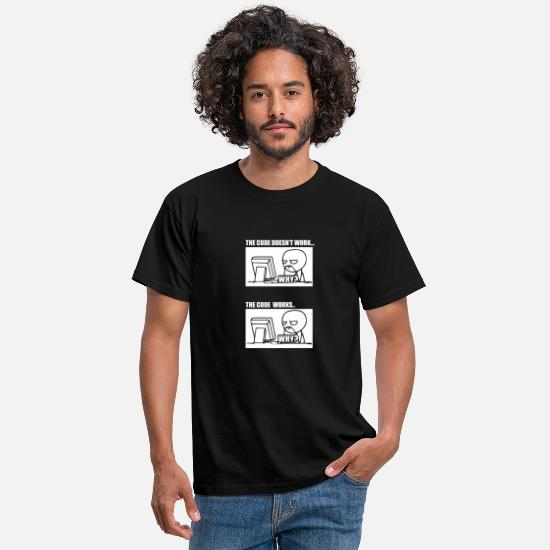 Geek T-Shirts - The Code Doesn't Work The Code Works Why? - Men's T-Shirt black