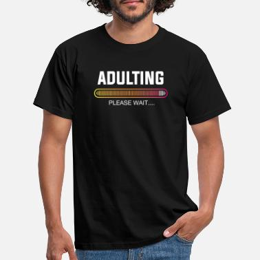 Teenager Adulting Loading Gift Tee for Teenager 18th 21st - Men's T-Shirt