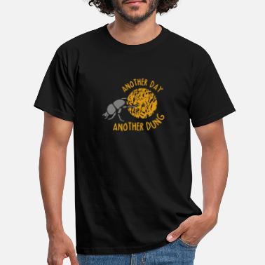 Excréments Another Day Another Dung Routine Office Gift Bug G - T-shirt Homme