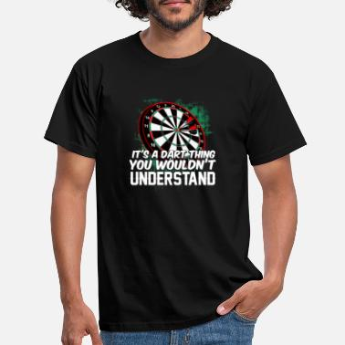 It's a dart thing you wouldn't understand - Men's T-Shirt