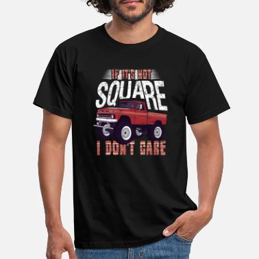 Restoration if it's not square i don't care squarebody gift - Men's T-Shirt