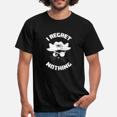 Regret I regret nothing do you have a cat too? pirate - Men's T-Shirt