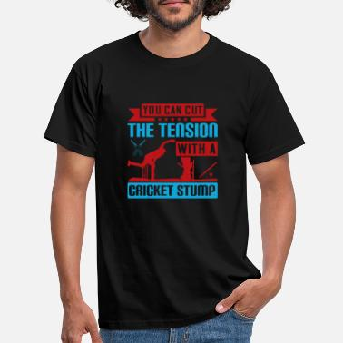 Cricket Stump You can cut the tension with a cricket stump - Men's T-Shirt